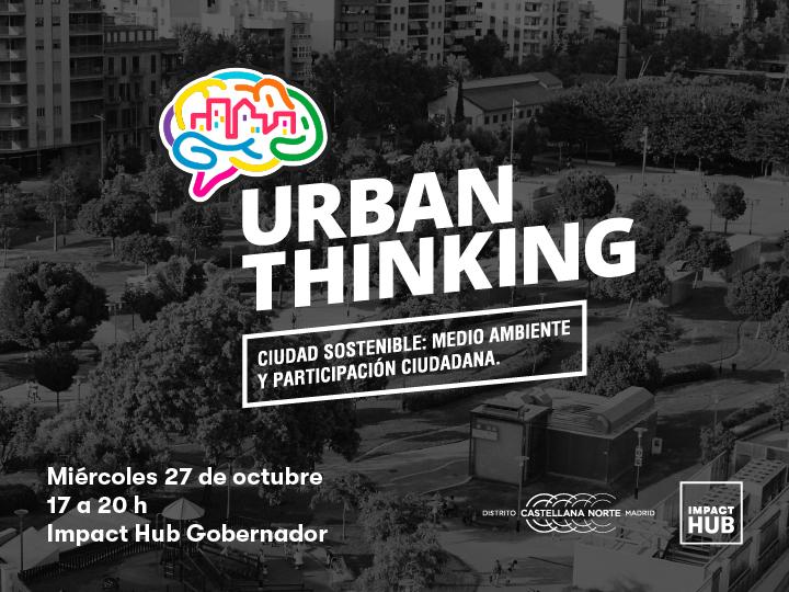 """Urban Thinking """"Ciudad Sostenible: medio ambiente y participación ciudadana"""""""