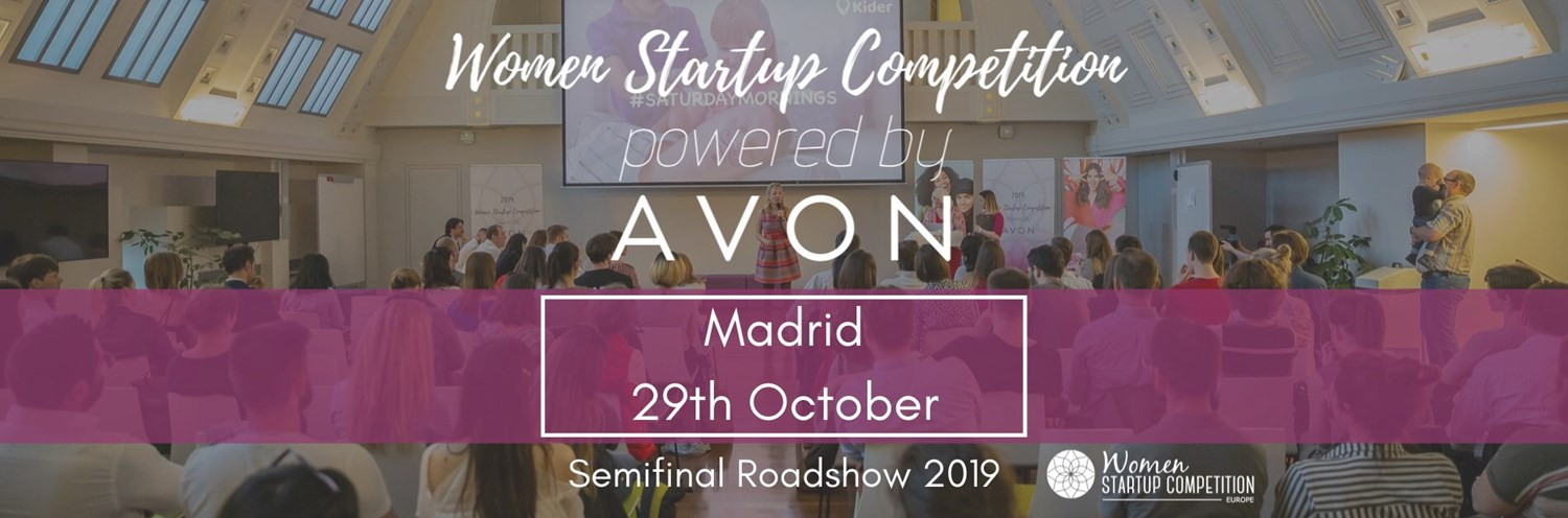 Women Startup Competition in Madrid, Semifinal Roadshow 2019